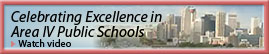 Celebrating Excellence in Area IV Public Schools (Video)